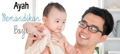 Ayah, sudah mulai mencoba untuk memandikan bayi? Klik link di atas untuk mengetahui tips singkat memandikan bayi untuk ayah