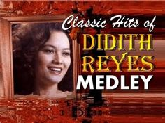 Non-Stop DIDITH REYES [Classic Hit Songs Medley]