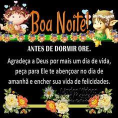 ANTES DE DORMIR ORE. Agradeça a Deus por mais um dia de vida,  peça para Ele te abençoar no dia de  amanhã e encher sua vida de felicidades.