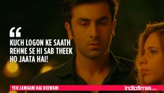 12 Times Ranbir-Deepika's 'Yeh Jawaani Hai Deewani' Proved That It Understood Our Generation Perfectly! Love Songs Lyrics, Lyric Quotes, Movie Quotes, True Quotes, Motivational Quotes, Bestfrnd Quotes, Swag Quotes, Deep Quotes, Uplifting Quotes