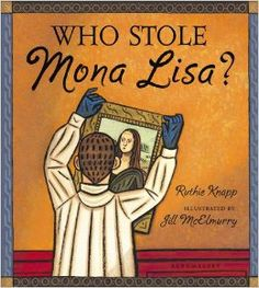 The Mona Lisa, the famous painting by Leonardo daVinci, narrates this picture book (which is based on historical information). The Mona Lisa was stolen from the Louvre Museum in Paris in Art Books For Kids, Childrens Books, Art For Kids, Diego Rivera, Henri Matisse, Kandinsky, Andy Warhol, Pablo Picasso, Monet