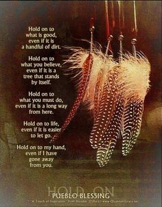 """Inspirational Words Love Quotes — """"Hold on to what is love positive words Native American Prayers, Native American Spirituality, Native American Wisdom, Indian Spirituality, Native American History, Native American Indians, Wisdom Quotes, Life Quotes, Indian Prayer"""