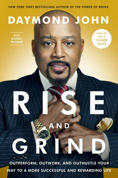 The Hardcover of the Rise and Grind: Outperform, Outwork, and Outhustle Your Way to a More Successful and Rewarding Life by Daymond John, Daniel Paisner Max Lucado, John Maxwell, Books By Black Authors, Books To Read, My Books, Rise N Grind, Thing 1, Life Quotes Love, Book Signing