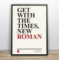 Get with the Times, New Roman