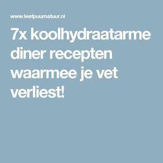 7x koolhydraatarme diner recepten waarmee je vet verliest!