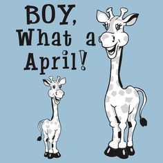60cb2904c9 Boy, What A April - Funny and Witty April the Giraffe Pun | Slim Fit T-Shirt
