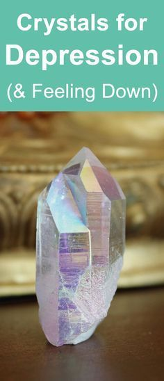 Crystals for depression and feeling down in the dumps. #crystals #crystalhealing