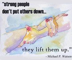 Who are you going to lift up today ?