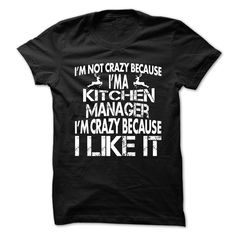 I Am Not Crazy Because I Am A Kitchen Manager I Am Crazy Because I Like It T Shirt, Hoodie Kitchen Manager