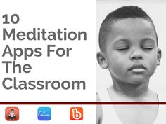 10 Meditation Apps For The Classroom - It's hard to cultivate a culture of curiosity and patience in an environment that's heavy on schedules and expectations, but the true objective of education is to enrich lives in a way that fosters lasting growth and an interest in knowledge, and that's unlikely to happen if the daily experience is filled with anxiety.