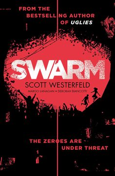 UK #CoverReveal  Swarm (Zeroes, #2) by Scott Westerfeld, Margo Lanagan, Deborah Biancotti