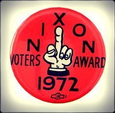 1972 Anti-Nixon Campaign Button. - #history #politics