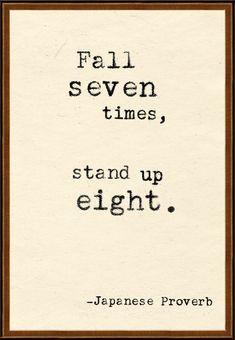 Japanese Proverb 七転八起 意味 何度失敗してもくじけず、立ち上がって努力すること。転じて、人生の浮き沈みの激しいことのたとえとして用いることもある。七度転んでも八度起き上がる意から。▽一般に「七転八起(ななころびやおき)」という。
