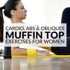 Muffin Top Exercises | Cardio, Abs & Obliques Workout