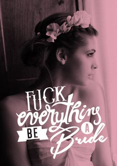 Fuck Everything Be a Bride www.rubancollectif.fr