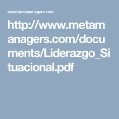 http://www.metamanagers.com/documents/Liderazgo_Situacional.pdf