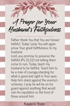 Are you a praying wife who trusts God with your marriage? Use this Scripture prayer for your husband's faithfulness as you pray for Him to faithfully follow God and to surrender to God in all areas of his life. || Kaylene Yoder #faithful #prayer #scripture #marriageprayers #kayleneyoder Prayer For My Marriage, Marriage Scripture, Prayer For Wife, Praying Wife, Prayer For Family, Biblical Marriage, Prayer For You, Prayer Scriptures, Prayer Quotes
