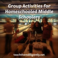 NextGen Homeschool / Homeschooling Tweens: Three Great Group Activities