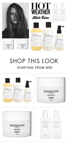 """""""Hot Weather: Hair Care"""" by ahalife ❤ liked on Polyvore featuring beauty, GE, Phylia [de M.], Sachajuan, GLOSS Moderne, Summer, ahalife and haircare"""