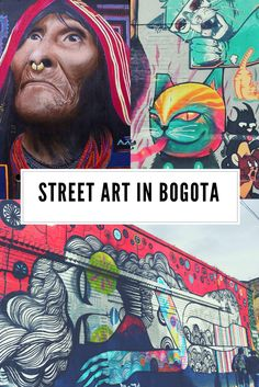 Exploring the beautiful and interesting street art in Bogota, Colombia