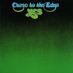 Yes- Close to the Edge
