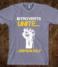 Introverts Unite...Separately