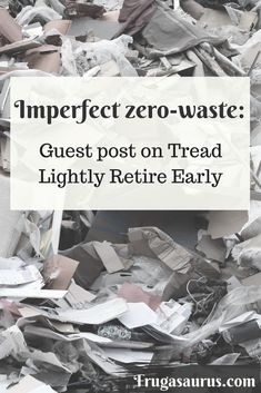 Imperfect Zero-Waste: Guest Post On Tread Lightly Retire Early – Frugasaurus Money Saving Tips, Money Tips, Tread Lightly, Wealth Creation, Early Retirement, Frugal Tips, Financial Goals, Budgeting Tips, Finance Tips