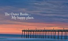 Outer Banks My happy place.