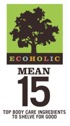 Mean 15: Top body care ingredients to shelve for good, ingredients to avoid  #makeup #ecochic #mean15