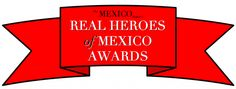 Time to submit your nominations for Real Heroes of Mexico 2014!