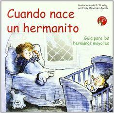 La Infancia   CUANDO NACE UN HERMANITO: GUÍA PARA LOS HERMANOS MAYORES
