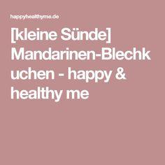 [kleine Sünde] Mandarinen-Blechkuchen - happy & healthy me