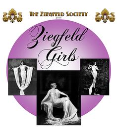 """ZIEGFELD GIRLS LOGO , """"ZIEGFELD GIRLS""""  Hosted by  MARTIN SCHNEIT  At Lang Recital Hall, Hunter College  (68th between Park and Lexington Ave.)   Saturday, May 28th at 3:30pm , ZIEGFELD GIRLS, a multi-media presentation hosted by historian Martin Schneit, known for his popular walking tours of New York City landmarks, pays homage to such iconic Broadway stars as Nora Bayes, Billie Burke, Fanny Brice, Ruth Etting, Gilda Grey, Anna Held,..."""