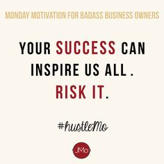 YOUR SUCCESS CAN INSPIRE US ALL. Need some Monday motivation before your local business opens up shop for the week? This is for our fellow goaldiggers who are ready to shift their perspective on Mondays and adopt a #millionairemindset for the week. #hustleMo x JMo Digital Marketing Solutions   entrepreneur quotes, entrepreneur inspiration, boss lady quotes, boss lady inspiration, inspirational quotes, monday motivation quotes, small business quotes, small business motivation