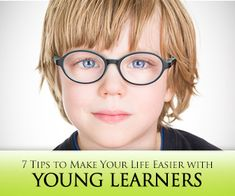 7 Tips to Make Your Life Easier with Young Learners