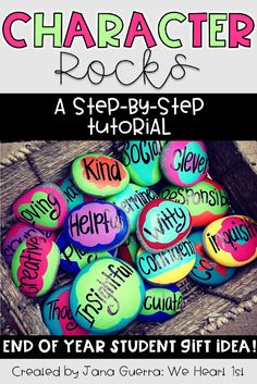 We Heart 1st: Character Rocks: An End of Year Student Gift
