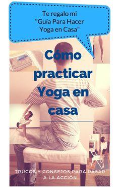 ¿Sabes cómo hacer Yoga en casa? Secuencias, material, anatomía y tips para ponerte en acción. https://callateyhazyoga.com/la-guia-de-yoga/