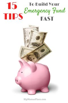 15 Tips To Build Your Emergency Fund Fast