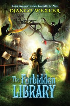 THE FORBIDDEN LIBRARY by Django Wexler -- Alice always thought fairy tales had happy endings. That--along with everything else--changed the day she met her first fairy