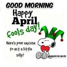 Enjoy your day! Snoopy Love, Snoopy And Woodstock, April Fools Day Image, April Fool Quotes, Happy Quotes, Funny Quotes, Funny Humor, Qoutes, First Youtube Video Ideas