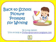Classroom Freebies Too: Back to School Picture Prompts for Writing