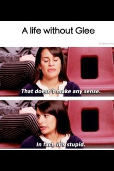 THAT'S RIGHT!!! I CAN'T LIVE WITHOUT GLEE!!!!
