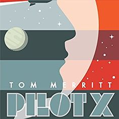 awesome Pilot X By Tom Merritt AudioBook Free Download