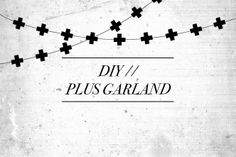 Weekend DIY: Plus garland (and a fab little boys room)