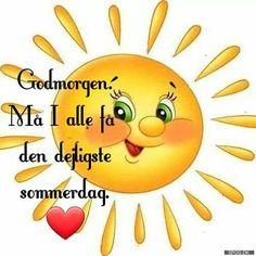 Godmorgen | SPOG.DK - Spøg Karma Quotes, Emoji Faces, Good Morning Good Night, Get Well Soon, Band Aid, Minions, Jokes, Humor, Feelings