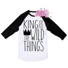 Wild Things Shirt - King Shirt - King of All Wild Things Raglan - Wild Child Shirt - Trendy - Hipster - Boys - King - Wild King Shirt, Raglan Shirts, Baby Boy Fashion, Wild Child, Wild Things, Trending Outfits, Hipster Boys, Clothes, Tops