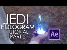 After Effects Tutorial - Jedi Hologram [Part 1] - YouTube