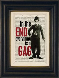 Charlie Chaplin Quote - In The End Everything Is A Gag  Quote  Print on upcycled Vintage Page Home and Living Movie Star on Etsy, $8.00