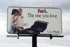 If you can't pork the one you love, pork the one you're with.  Photo taken in the town of Regina, Saskatchewan, Canada on Albert Street. (find more funny photos at funnysigns.net)