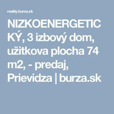 NIZKOENERGETICKÝ, 3 izbový dom, užitkova plocha 74 m2, - predaj, Prievidza | burza.sk